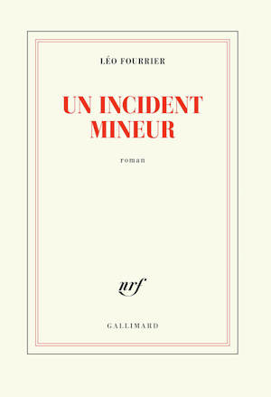 Couverture du roman Un incident mineur de Léo Fourrier