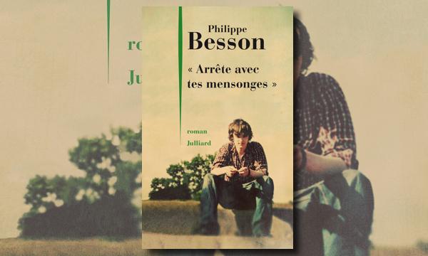 «Arrête avec tes mensonges» : un roman-vérité de Philippe Besson