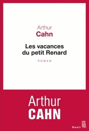 Couverture des Vacances du petit Renard d'Arthur Cahn