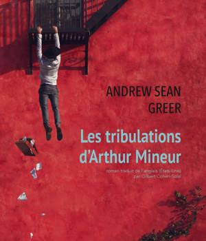 Les Tribulations d'Arthur Mineur, une œuvre en la majeur