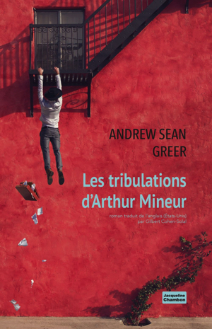 Couverture du roman gay Les Tribulations d'Arthur Mineur, d'Andrew Sean Greer