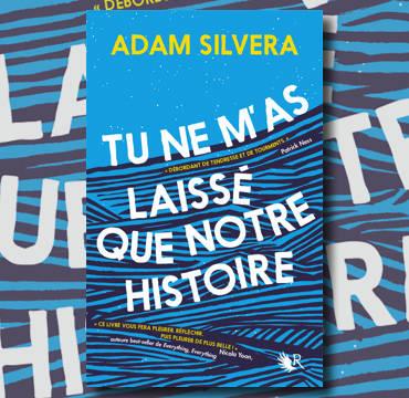 tu-ne-mas-laisse-que-notre-histoire-adam-silvera-une.jpg