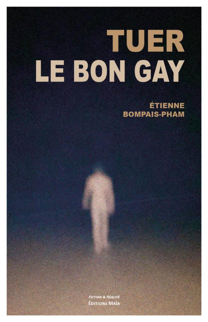 """Couverture du roman gay """"Tuer le bon gay"""" d'Étienne Bompais-Pham"""