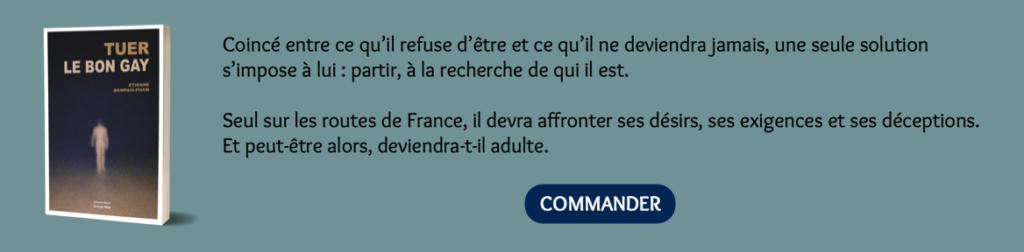 """Commander mon premier roman """"Tuer le bon gay"""""""