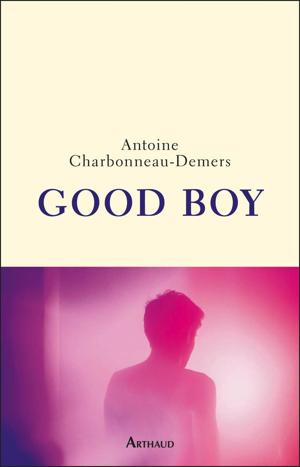 Couverture du roman gay « Good Boy » d'Antoine Charbonneau-Demers