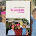 Mon père, ma mère, mes tremblements de terre : un livre qui secoue