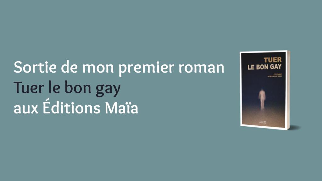 """Sortie du roman """"Tuer le bon gay"""""""
