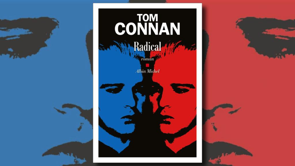 Couverture du roman gay Radical, de Tom Connan