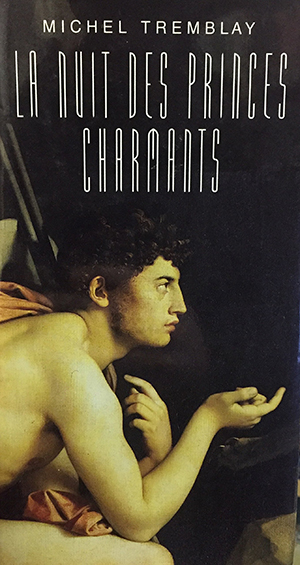 """Couverture du roman gay """"La nuit des princes charmants"""" de Michel Tremblay"""